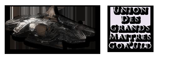 UNION DES GRANDS MAITRES GOAL'ULDS Index du Forum