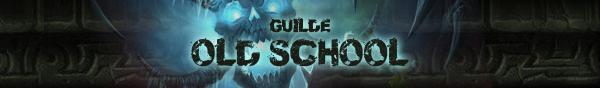 Guilde OLD SCHOOL Index du Forum