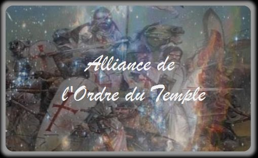 Alliance de l'Ordre du Temple Index du Forum