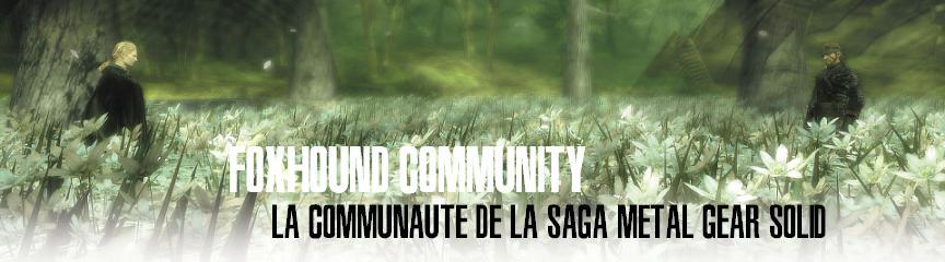 La communauté FoxHound de la saga Metal Gear Solid. Index du Forum