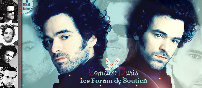 Romain Duris, Une gueule d'ange Index du Forum