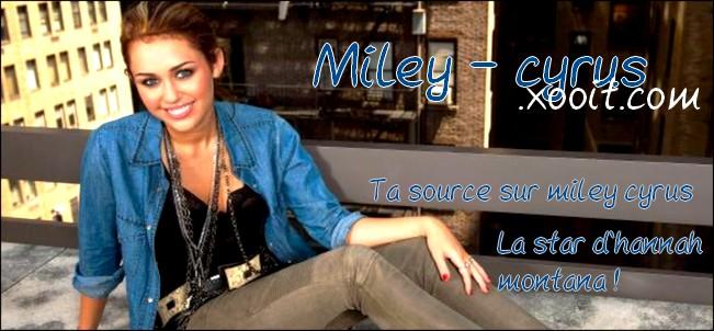 Ton forum Miley Cyrus  Index du Forum